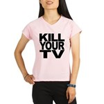 killyourtvblk.png Performance Dry T-Shirt