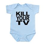 killyourtvblk.png Infant Bodysuit