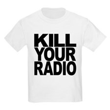 killyouradioblk.png T-Shirt