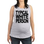 typicalwhitepersonblk.png Maternity Tank Top