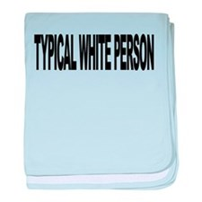 typicalwhitepersonlong.png baby blanket