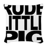 rudelittlepigblk.png Woven Throw Pillow