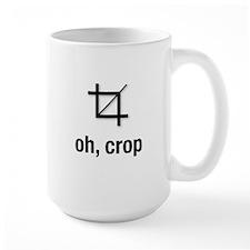 """""""oh, crop"""" Mugs"""