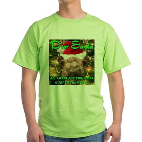 Dear Santa Hump Day Camel Joy to the World Green T