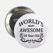 "World's Most Awesome 50 Year Old 2.25"" Button (10"