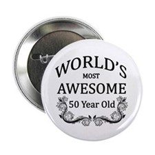 "World's Most Awesome 50 Year Old 2.25"" Button (100"