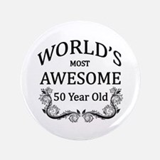 """World's Most Awesome 50 Year Old 3.5"""" Button"""