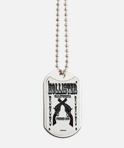 Hollister Founded 1868 Dog Tags