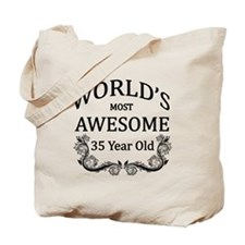 World's Most Awesome 35 Year Old Tote Bag