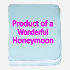 Product of a wonderful Honeymoon 2 baby blanket