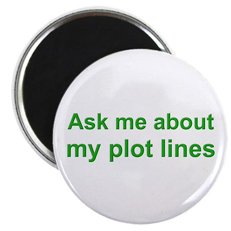 Ask Me About My Plot Lines Magnet