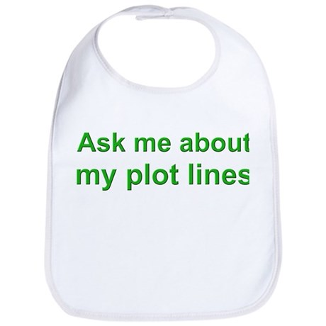 Ask Me About My Plot Lines Bib