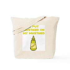 I Put Mustard on My Mustard Tote Bag