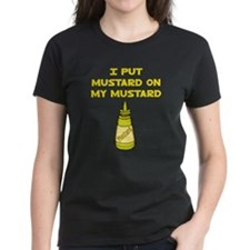 I Put Mustard on My Mustard Tee