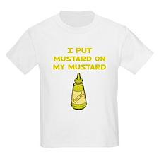 I Put Mustard on My Mustard Kids T-Shirt