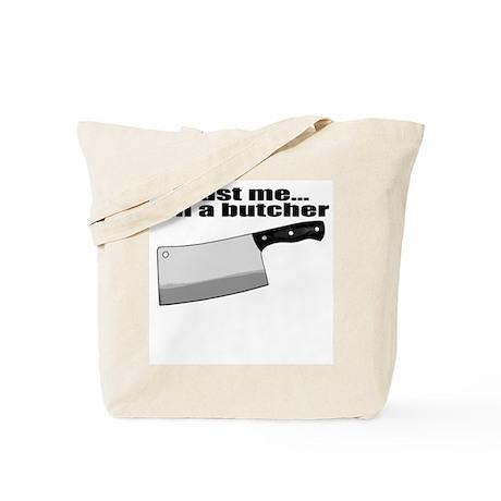 Trust me I'm a butcher. Tote Bag