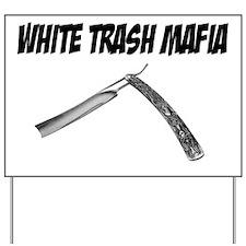 White Trash Mafia Straight Razor Yard Sign
