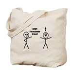 STOP! You're under a rest! Tote Bag