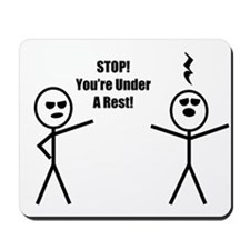 STOP! You're under a rest! Mousepad