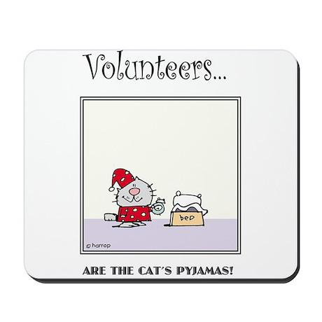 Volunteers Are The Cat's Pyjamas! Mousepad