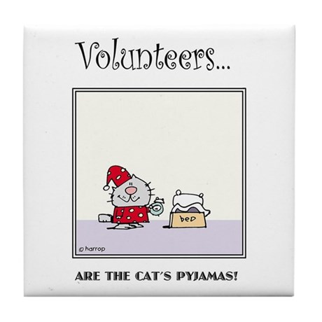 Volunteers Are The Cat's Pyjamas! Tile Coaster