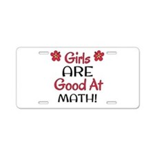 Girls ARE good at math! Aluminum License Plate
