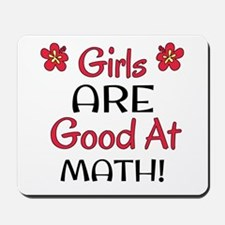 Girls ARE good at math! Mousepad