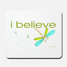 I believe in Dragonflies Mousepad