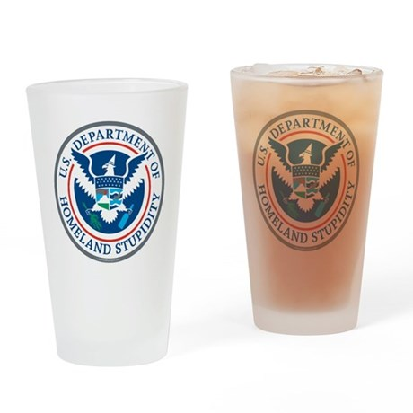 Department Of Homeland Stupidity Drinking Glass