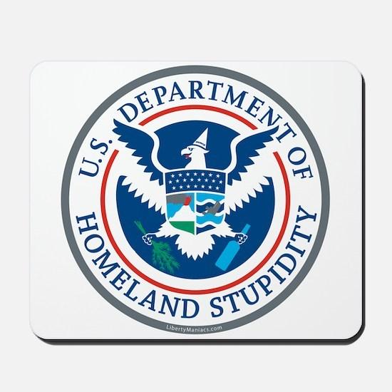 Department Of Homeland Stupidity Mousepad