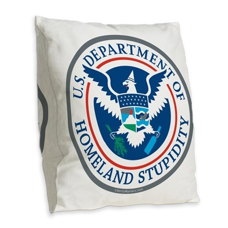 Department Of Homeland Stupidity Burlap Throw Pill