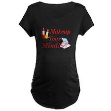 Makeup Your Mind! T-Shirt