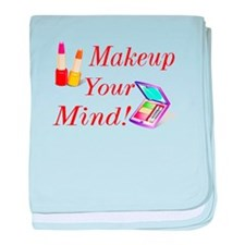 Makeup Your Mind! baby blanket