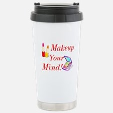 Makeup Your Mind! Stainless Steel Travel Mug