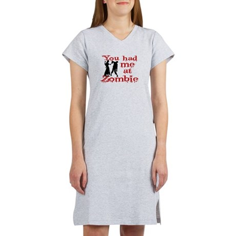 You Had Me At Zombie Women's Nightshirt