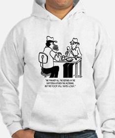 Food Lousy Even After Kitchen Repairs Hoodie