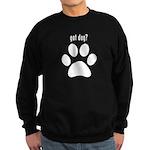 got dog? Sweatshirt