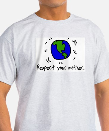 Respect Your Mother (earth) Ash Grey T-shirt