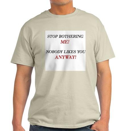 Stop Bothering Me Ash Grey T-Shirt