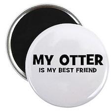 My OTTER is my Best Friend Magnet