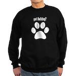 got Bulldog? Sweatshirt