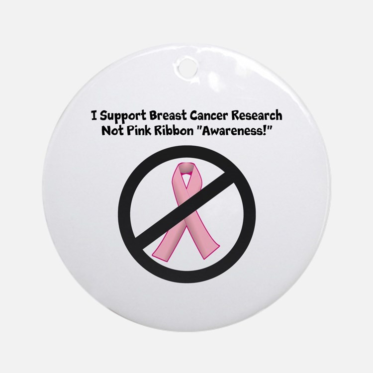 Breast Cancer - Support Research, Not Ribbons Orna