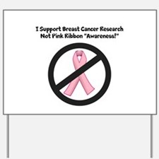 Breast Cancer - Support Research, Not Ribbons Yard