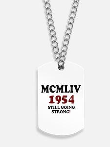 ROMAN NUMERALS - MCMLIV - 1954 - STILL GOING STRO