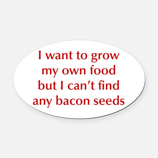 bacon-seeds-opt-dark-red Oval Car Magnet