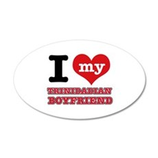 I love my Trinidadian Boyfriend 35x21 Oval Wall De