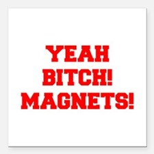 yeah-bitch-magnets-FRESH-RED Square Car Magnet 3""