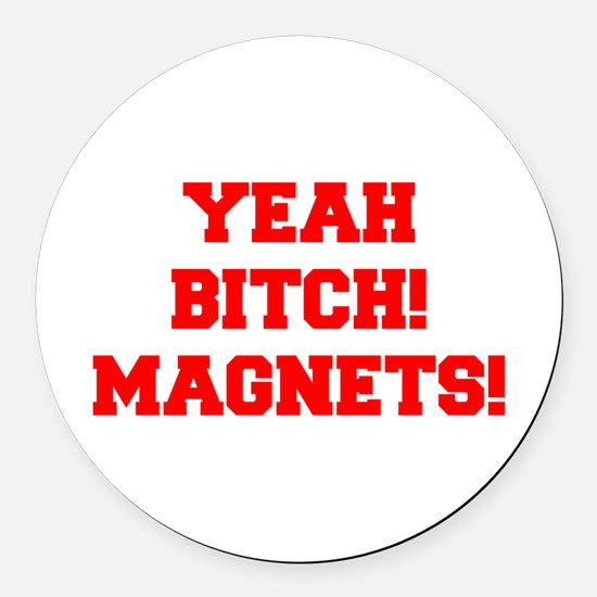 yeah-bitch-magnets-FRESH-RED Round Car Magnet