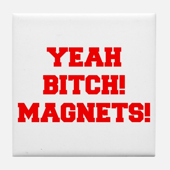 yeah-bitch-magnets-FRESH-RED Tile Coaster