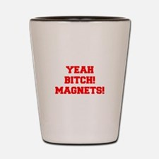 yeah-bitch-magnets-FRESH-RED Shot Glass